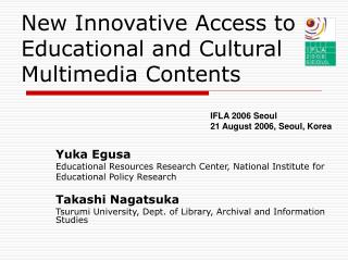 New Innovative Access to Educational and Cultural Multimedia Contents