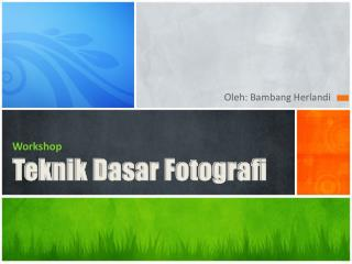 Workshop Teknik  D asar Fotografi