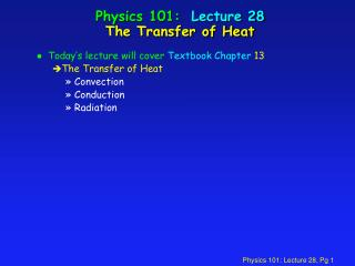 Physics 101:  Lecture 28 The Transfer of Heat