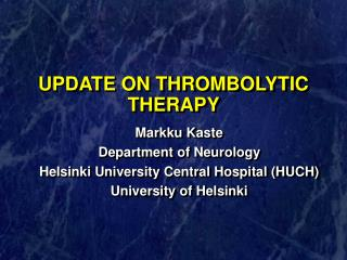 UPDATE ON THROMBOLYTIC THERAPY
