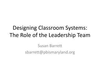 Designing Classroom Systems: The Role of the Leadership Team