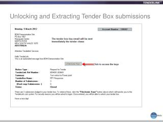 Unlocking and Extracting Tender Box submissions