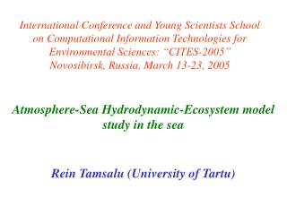 Atmosphere-Sea Hydrodynamic-Ecosystem model study  in the sea