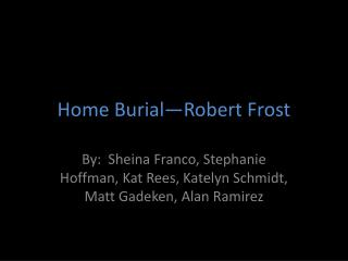 Home Burial—Robert Frost