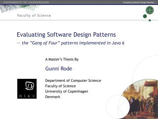 "Evaluating Software Design  Patterns —  the ""Gang of Four"" patterns implemented in Java 6"