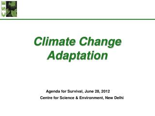 Climate Change Adaptation Agenda for Survival, June 28, 2012