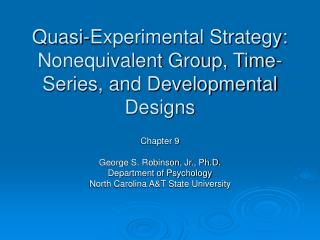 Quasi-Experimental Strategy: Nonequivalent Group, Time-Series, and Developmental Designs