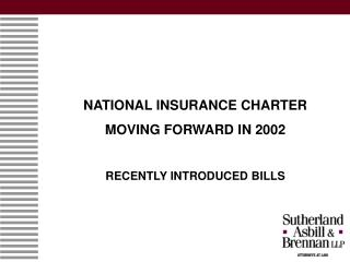 NATIONAL INSURANCE CHARTER  MOVING FORWARD IN 2002 RECENTLY INTRODUCED BILLS