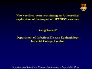 New vaccines mean new strategies: A theoretical exploration of the impact of HPV/HSV vaccines.