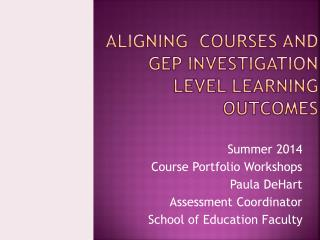 Aligning  Courses and GEP Investigation Level Learning Outcomes