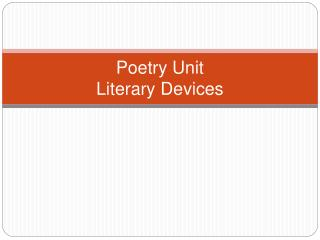 Poetry Unit Literary Devices