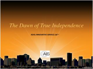 The Dawn of True Independence