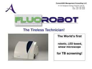The World's first robotic, LED based ,  smear microscope for TB screening!