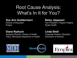 Root Cause Analysis:  What s In It for You