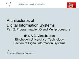 Architectures of Digital Information Systems Part 2: Programmable I/O and Multiprocessors
