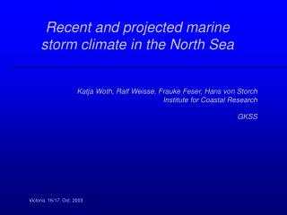 Recent and projected marine  storm climate in the North Sea