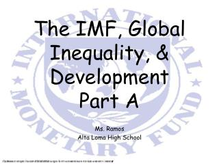 The IMF, Global Inequality, & Development Part A
