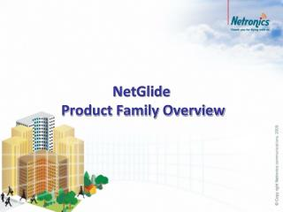 NetGlide   Product Family Overview