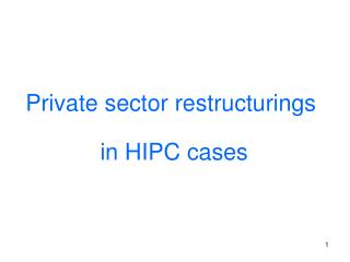 Private sector restructurings  in HIPC cases