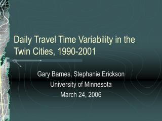 Daily Travel Time Variability in the Twin Cities, 1990-2001