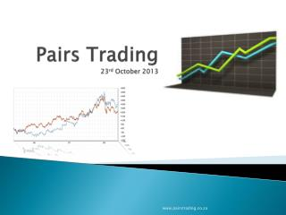 Pairs Trading 23 rd  October 2013