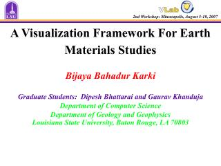 A Visualization Framework For Earth Materials Studies  Bijaya Bahadur Karki