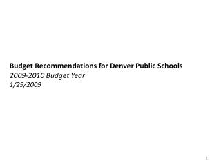 Budget Recommendations for Denver Public Schools 2009-2010 Budget Year 1/29/2009