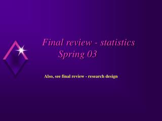 Final review - statistics 		Spring 03