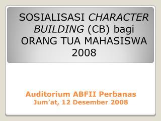 Auditorium ABFII Perbanas  Jum'at, 12 Desember 2008