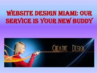 Website design Miami: Our service is your new buddy
