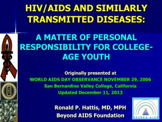 Originally presented at WORLD AIDS DAY OBSERVANCE NOVEMBER 29, 2006