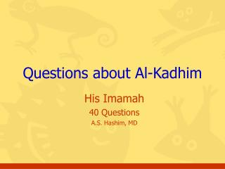 Questions about Al-Kadhim