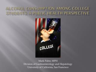 Alcohol Consumption Among College Students: A Public Health Perspective
