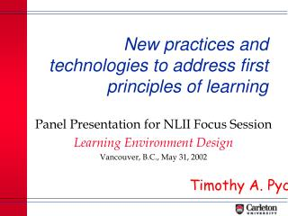 New practices and technologies to address first principles of learning