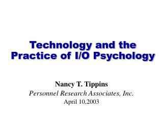 Technology and the Practice of I/O Psychology