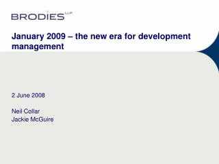 January 2009 – the new era for development management