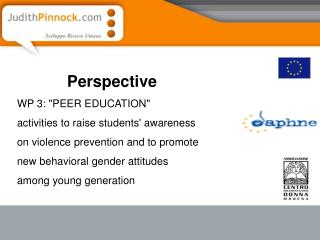"Perspective WP 3: ""PEER EDUCATION""  activities to raise students' awareness"