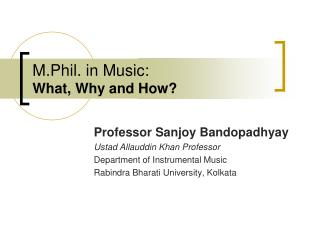 M.Phil. in Music:  What, Why and How?