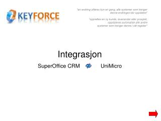 Integrasjon SuperOffice CRM               UniMicro