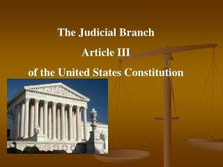 The Judicial Branch Article III of the United States Constitution