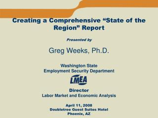 "Creating a Comprehensive ""State of the Region"" Report Presented by Greg Weeks, Ph.D."