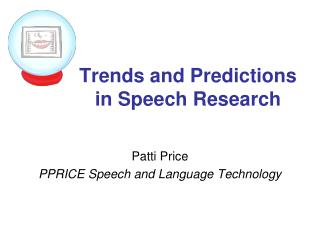 Trends and Predictions in Speech Research