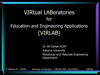 VIR tual  LAB oratories  for  Education and Engineering Applications  ( VIRLAB )