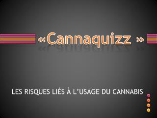 « Cannaquizz  »