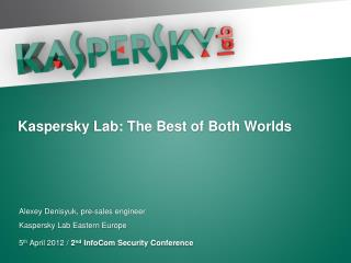 Kaspersky Lab: The Best of Both Worlds