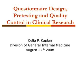 Questionnaire Design, Pretesting and Quality Control in Clinical Research