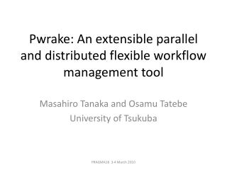 Pwrake : An extensible parallel and distributed flexible workflow management tool