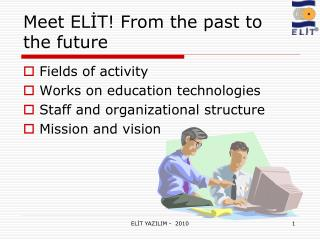 Meet ELİT! From the past to  the future