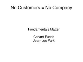 No Customers = No Company