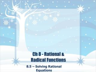 Ch 8 - Rational & Radical Functions